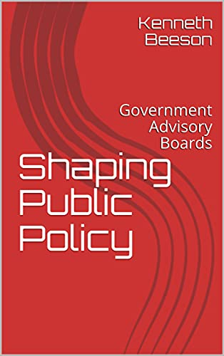 Shaping Public Policy: Government Advisory Boards (English Edition)