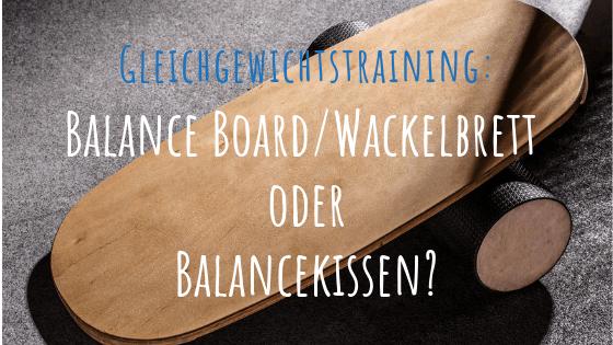 Balance Board Wackelbrett oder Balancekissen
